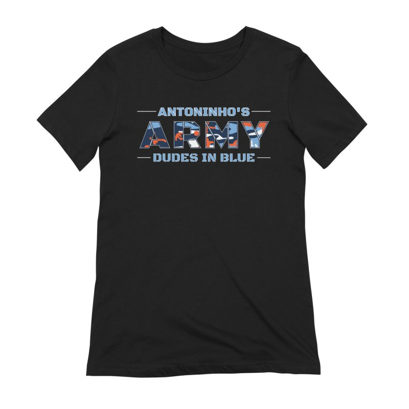 ANTONINHO'S ARMY Women's Extra Soft T-Shirt by THE DUDES IN BLUE SHOP