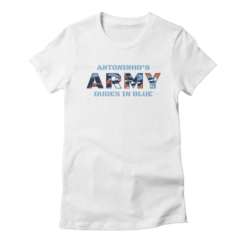 ANTONINHO'S ARMY Women's Fitted T-Shirt by THE DUDES IN BLUE SHOP