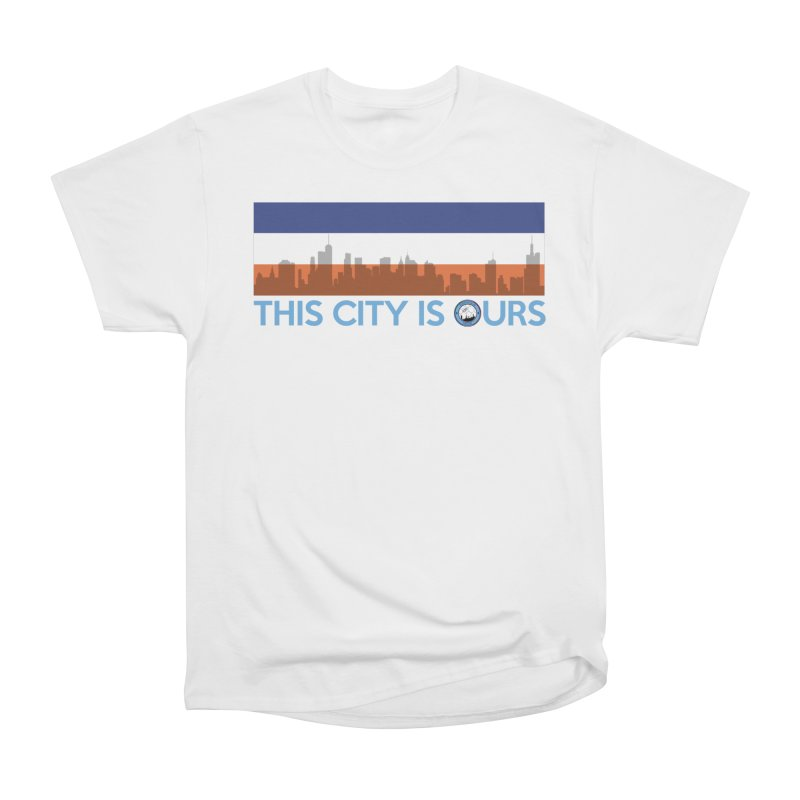 OUR CITY Women's Heavyweight Unisex T-Shirt by THE DUDES IN BLUE SHOP