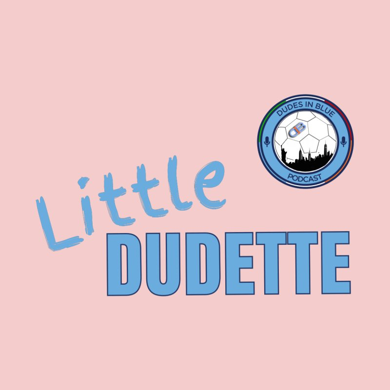 LIL DUDETTE! by THE DUDES IN BLUE SHOP
