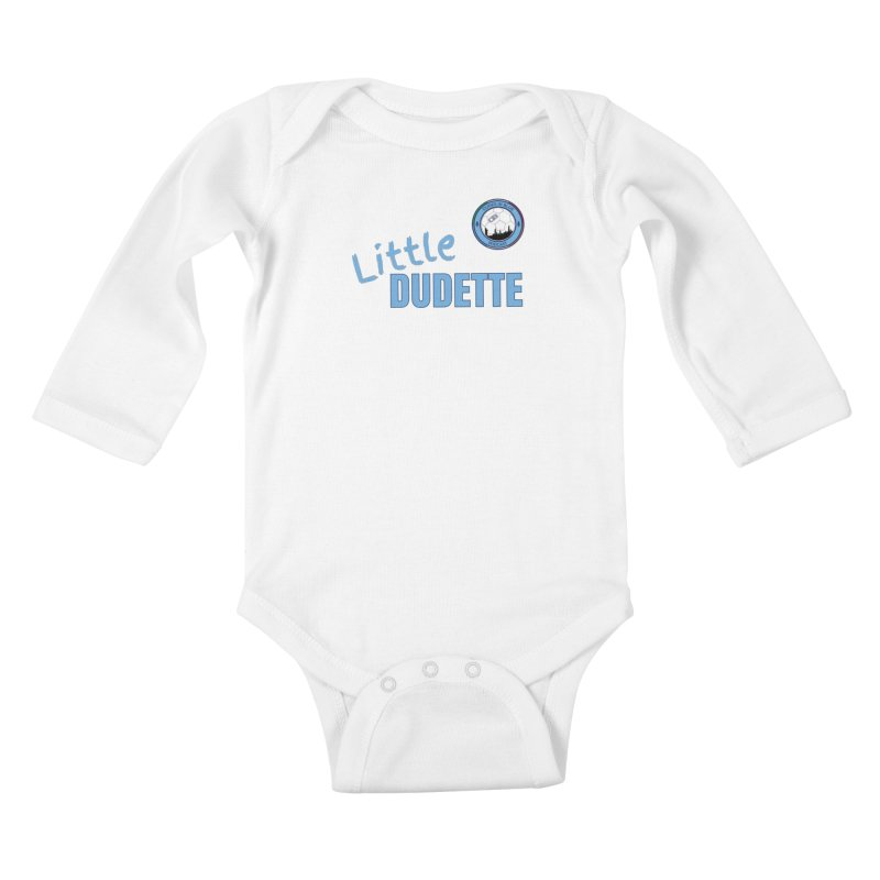 LIL DUDETTE! Kids Baby Longsleeve Bodysuit by THE DUDES IN BLUE SHOP