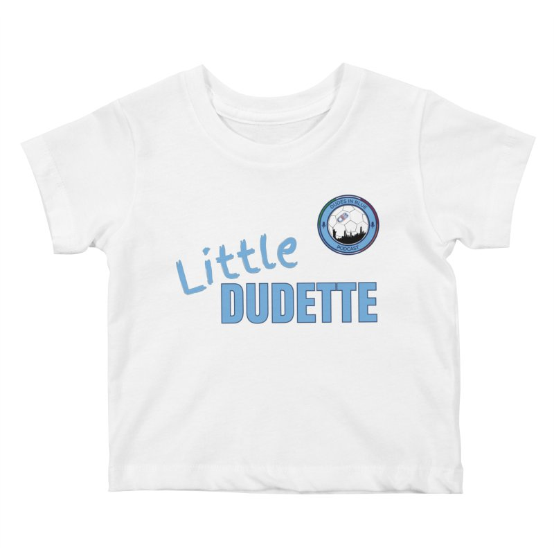LIL DUDETTE! Kids Baby T-Shirt by THE DUDES IN BLUE SHOP