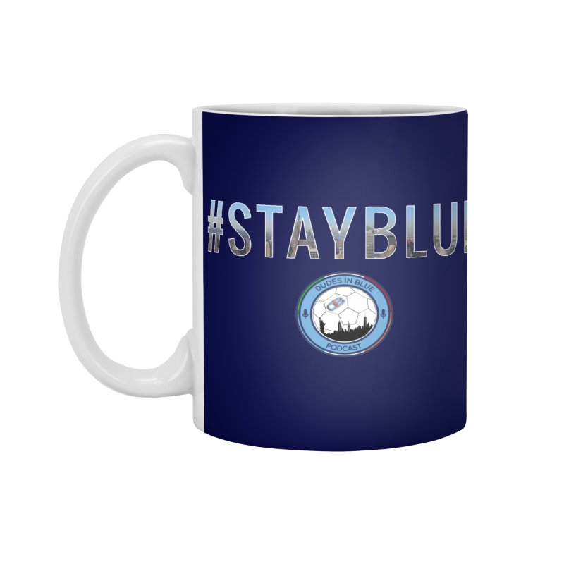 #STAYBLUE Accessories Mug by THE DUDES IN BLUE SHOP