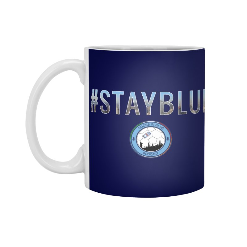 #STAYBLUE Accessories Standard Mug by THE DUDES IN BLUE SHOP