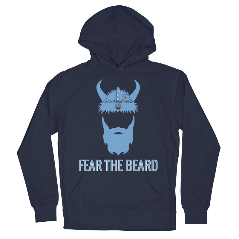 FEAR THE BEARD! Women's French Terry Pullover Hoody by THE DUDES IN BLUE SHOP