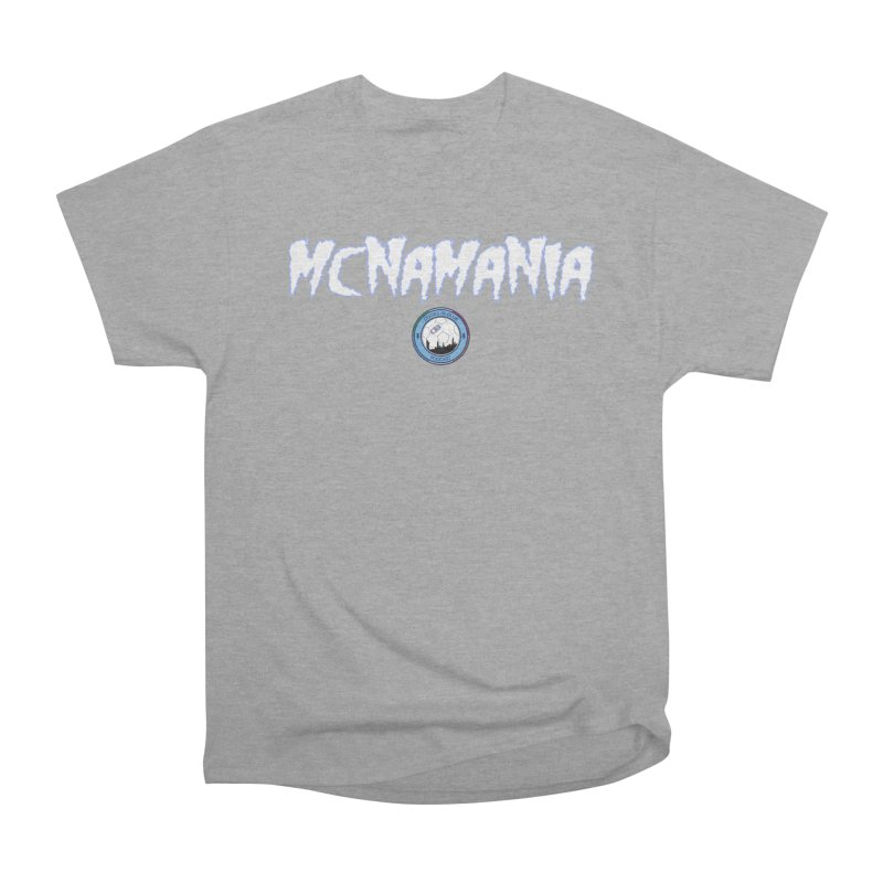 MCNA-MANIA! in Men's Classic T-Shirt Heather Graphite by THE DUDES IN BLUE SHOP