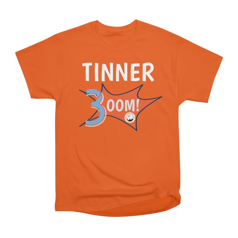HERE COMES THE TINNER-BOOM! Men's Heavyweight T-Shirt by THE DUDES IN BLUE SHOP