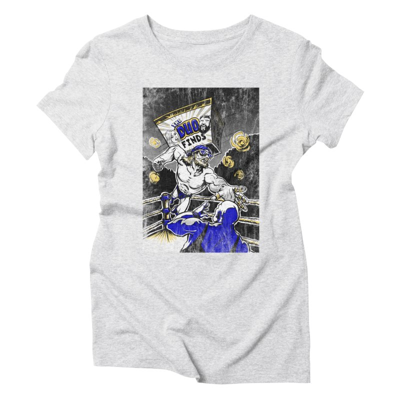 The Duo Finds Wrestler Women's T-Shirt by The Duo Find's Artist Shop
