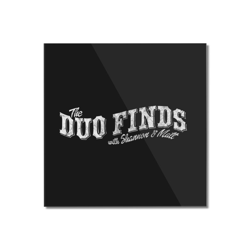 The Duo Finds Logo Aged Home Mounted Acrylic Print by The Duo Find's Artist Shop