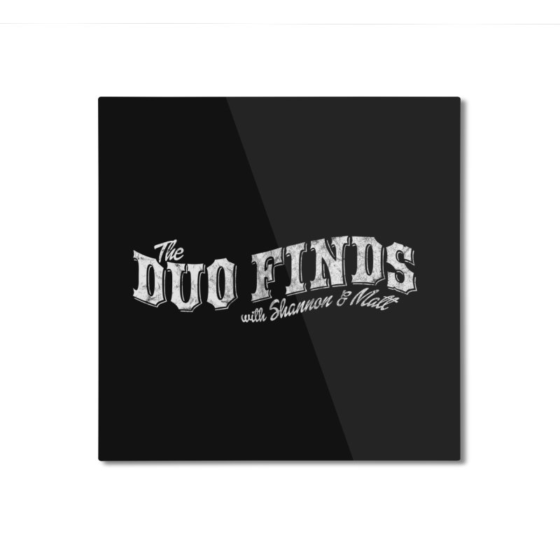 The Duo Finds Logo Aged Home Mounted Aluminum Print by The Duo Find's Artist Shop