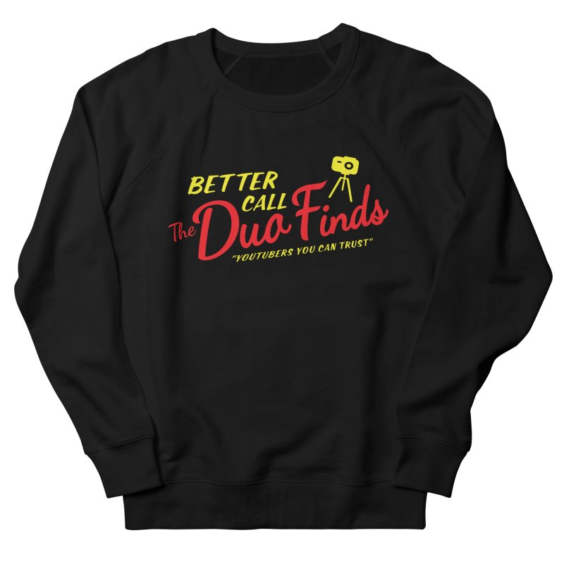 Better Call The Duo Finds - Better Call Saul Spoof Women's French Terry Sweatshirt by The Duo Find's Artist Shop
