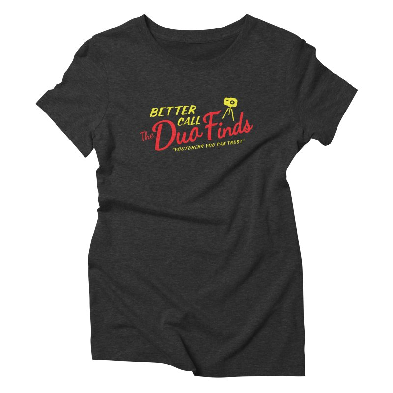 Better Call The Duo Finds - Better Call Saul Spoof Women's Triblend T-Shirt by The Duo Find's Artist Shop