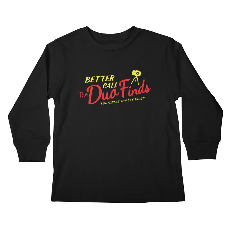 Better Call The Duo Finds - Better Call Saul Spoof Kids Longsleeve T-Shirt by The Duo Find's Artist Shop