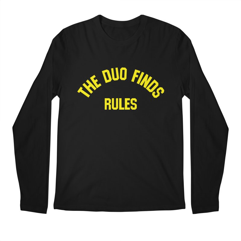 The Duo Finds Rules - Our take on the shirt from Monster Squad! Men's Regular Longsleeve T-Shirt by The Duo Find's Artist Shop