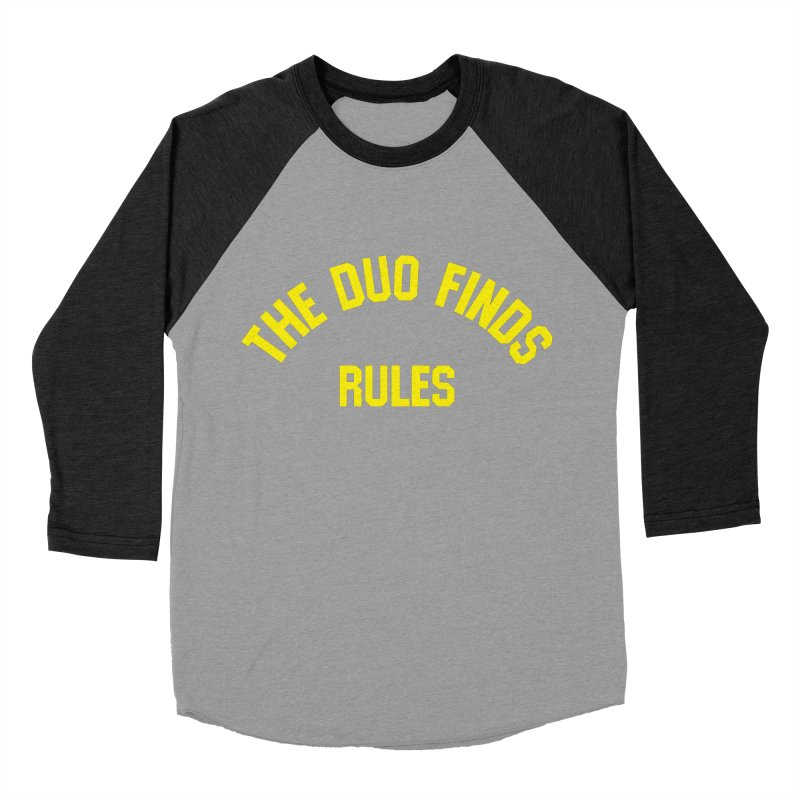 The Duo Finds Rules - Our take on the shirt from Monster Squad! Men's Baseball Triblend Longsleeve T-Shirt by The Duo Find's Artist Shop