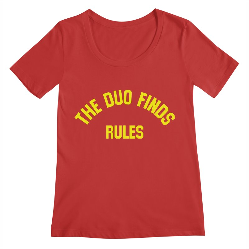 The Duo Finds Rules - Our take on the shirt from Monster Squad! Women's Regular Scoop Neck by The Duo Find's Artist Shop