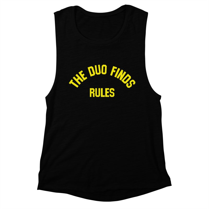 The Duo Finds Rules - Our take on the shirt from Monster Squad! Women's Muscle Tank by The Duo Find's Artist Shop