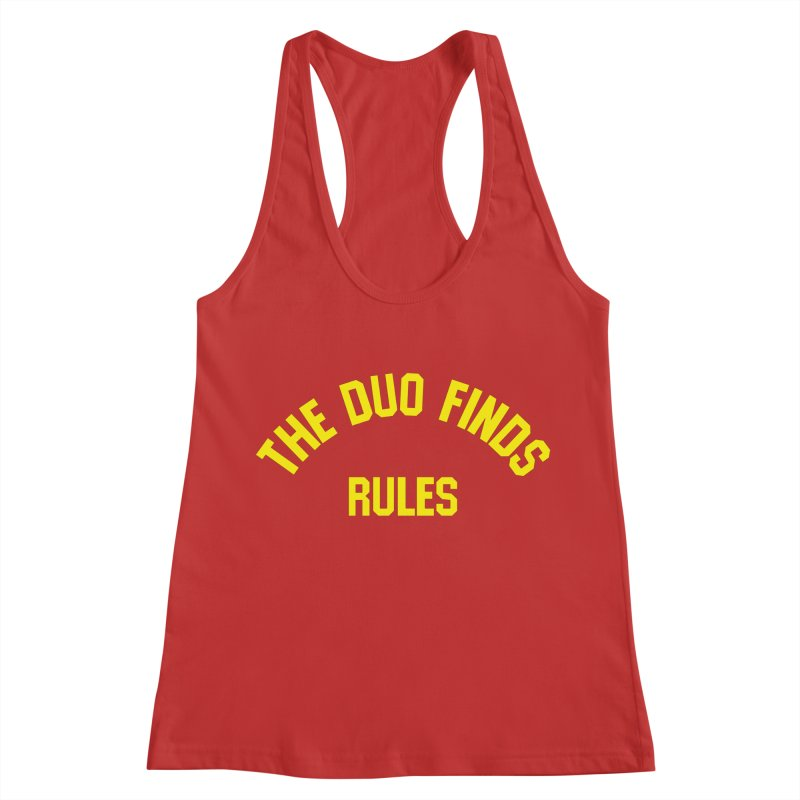 The Duo Finds Rules - Our take on the shirt from Monster Squad! Women's Racerback Tank by The Duo Find's Artist Shop