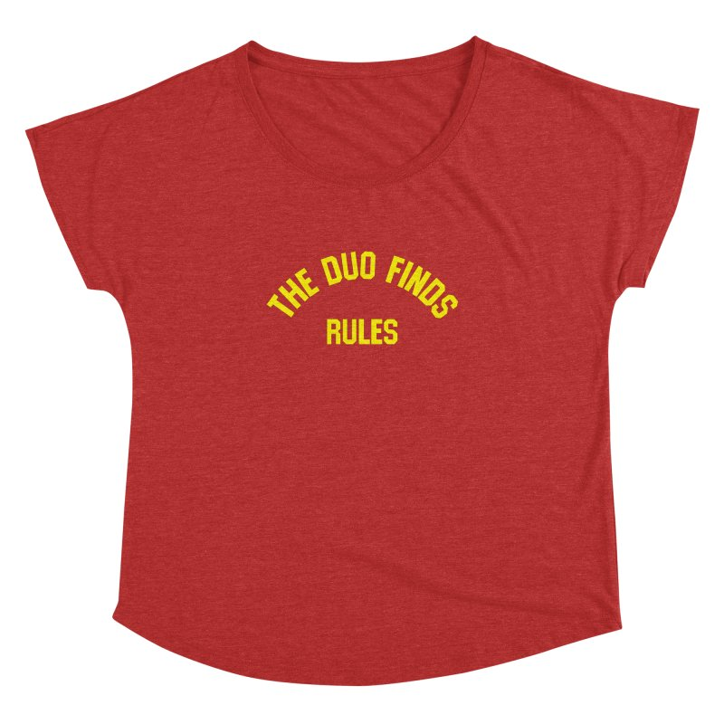 The Duo Finds Rules - Our take on the shirt from Monster Squad! Women's Dolman Scoop Neck by The Duo Find's Artist Shop