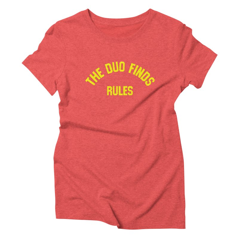 The Duo Finds Rules - Our take on the shirt from Monster Squad! Women's Triblend T-Shirt by The Duo Find's Artist Shop