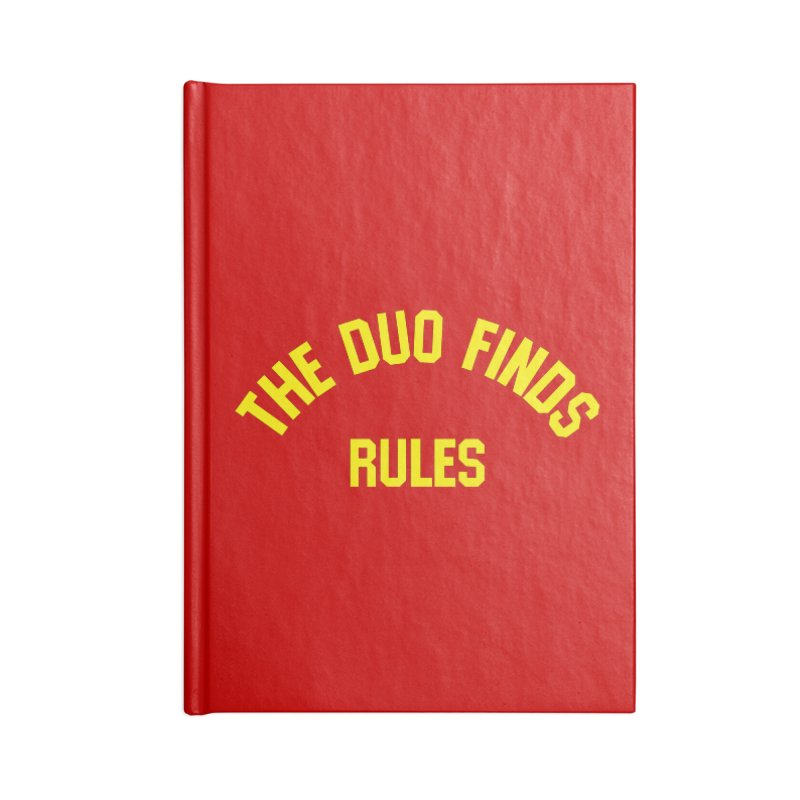The Duo Finds Rules - Our take on the shirt from Monster Squad! Accessories Blank Journal Notebook by The Duo Find's Artist Shop