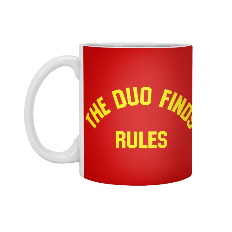 The Duo Finds Rules - Our take on the shirt from Monster Squad! Accessories Standard Mug by The Duo Find's Artist Shop