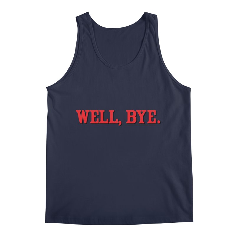 "The Duo Finds ""Well, Bye"" Catch Phrase Men's Regular Tank by The Duo Find's Artist Shop"