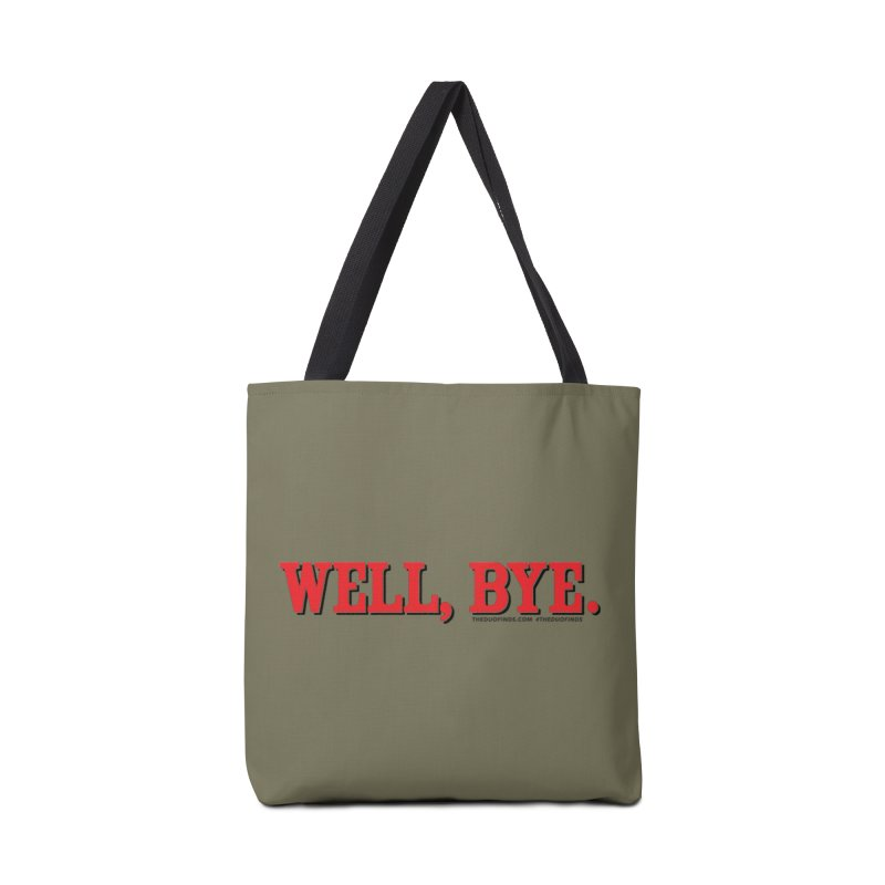 "The Duo Finds ""Well, Bye"" Catch Phrase Accessories Tote Bag Bag by The Duo Find's Artist Shop"