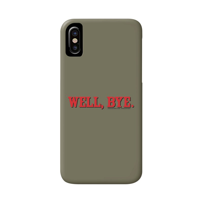 "The Duo Finds ""Well, Bye"" Catch Phrase Accessories Phone Case by The Duo Find's Artist Shop"