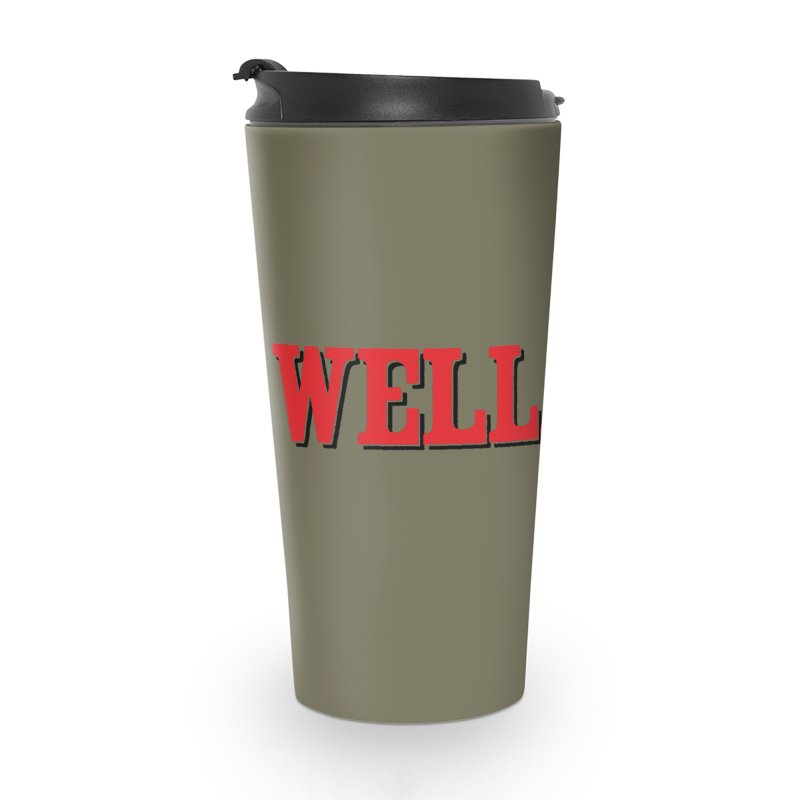 "The Duo Finds ""Well, Bye"" Catch Phrase Accessories Travel Mug by The Duo Find's Artist Shop"