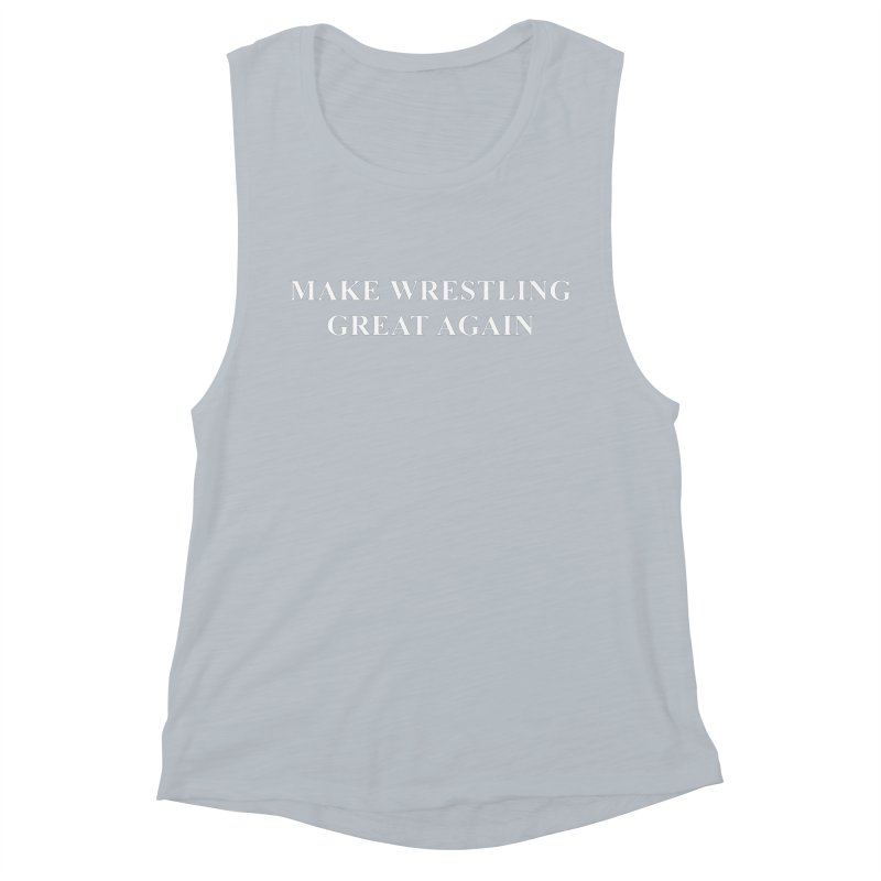 Make Wrestling Great Again (The Duo Finds MAGA parody) Women's Muscle Tank by The Duo Find's Artist Shop