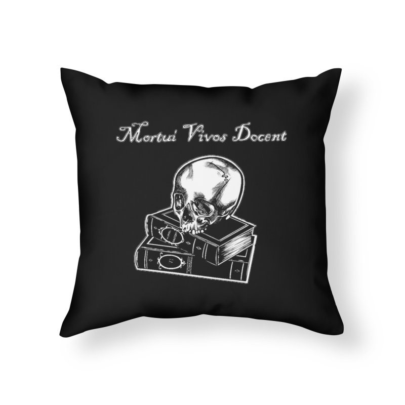 Mortui Vivos Docent Home Throw Pillow by Dura Mater