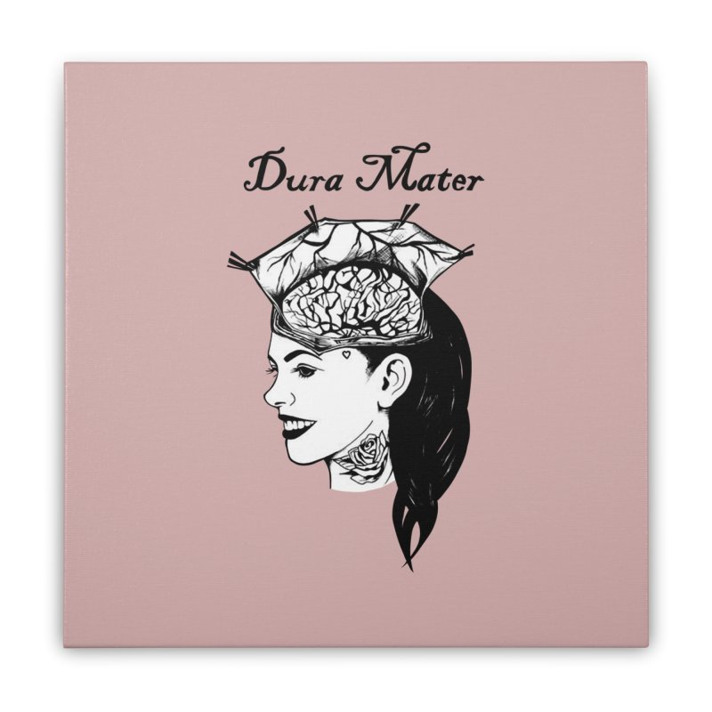 Dura Mater Home Stretched Canvas by Dura Mater