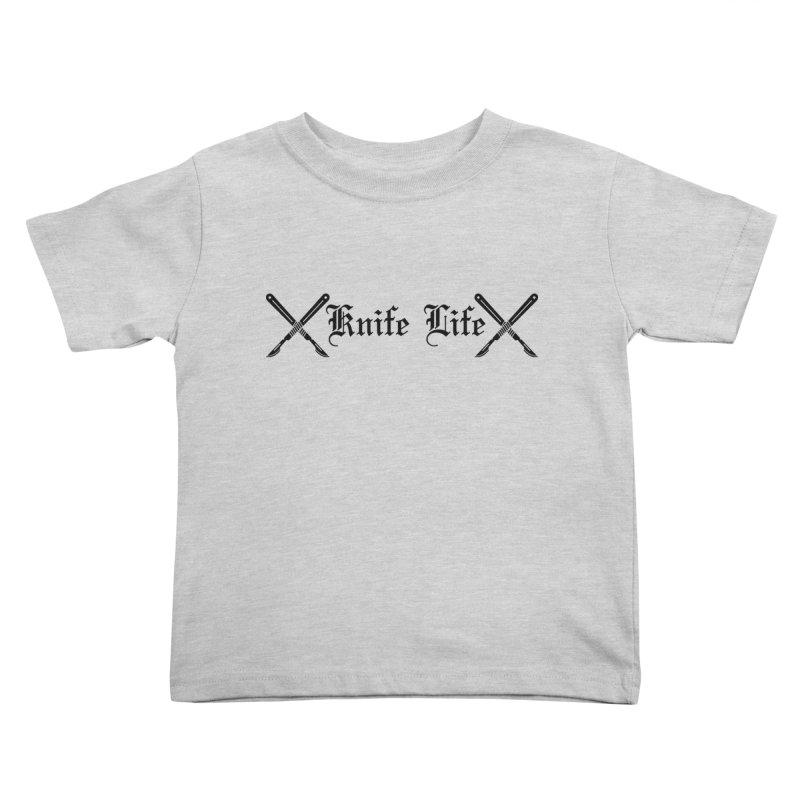 Knife Life - black font Kids Toddler T-Shirt by Dura Mater