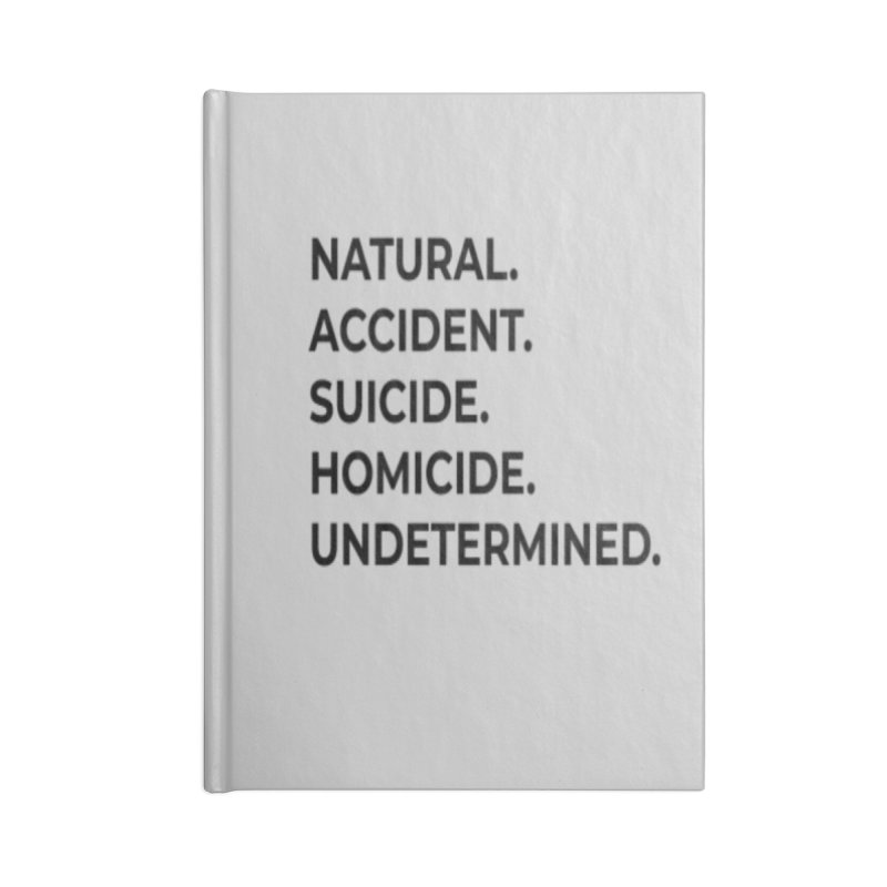 5 Manners of Death. Accessories Blank Journal Notebook by Dura Mater