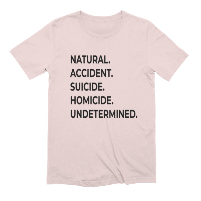 5 Manners of Death. Men's Extra Soft T-Shirt by Dura Mater