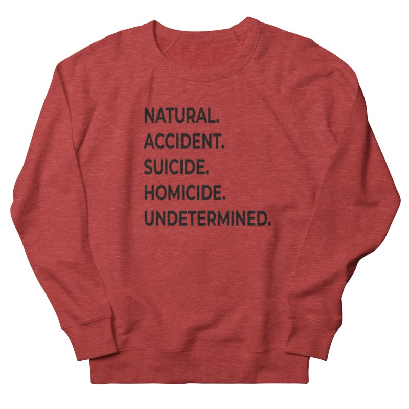 5 Manners of Death. Women's French Terry Sweatshirt by Dura Mater
