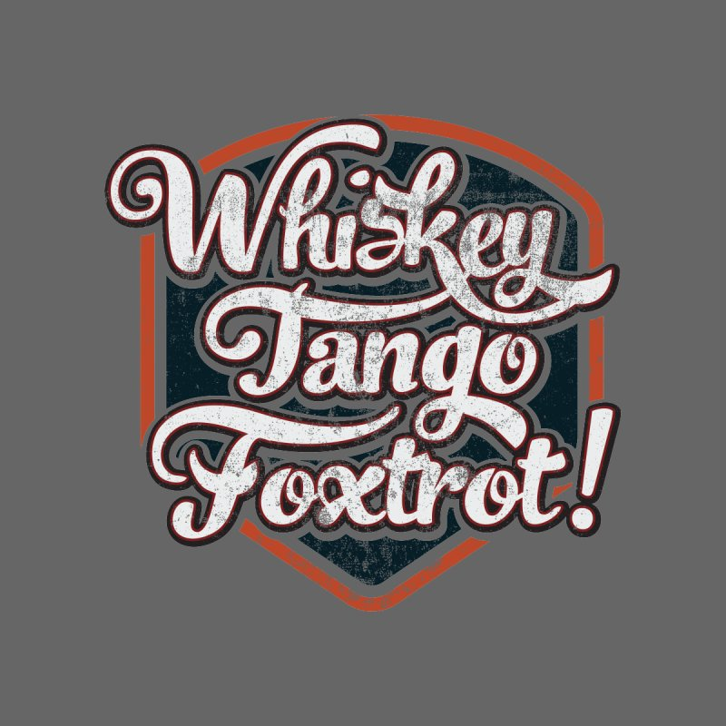 Whiskey Tango Foxtrot: Code Grey None  by The Factorie's Artist Shop