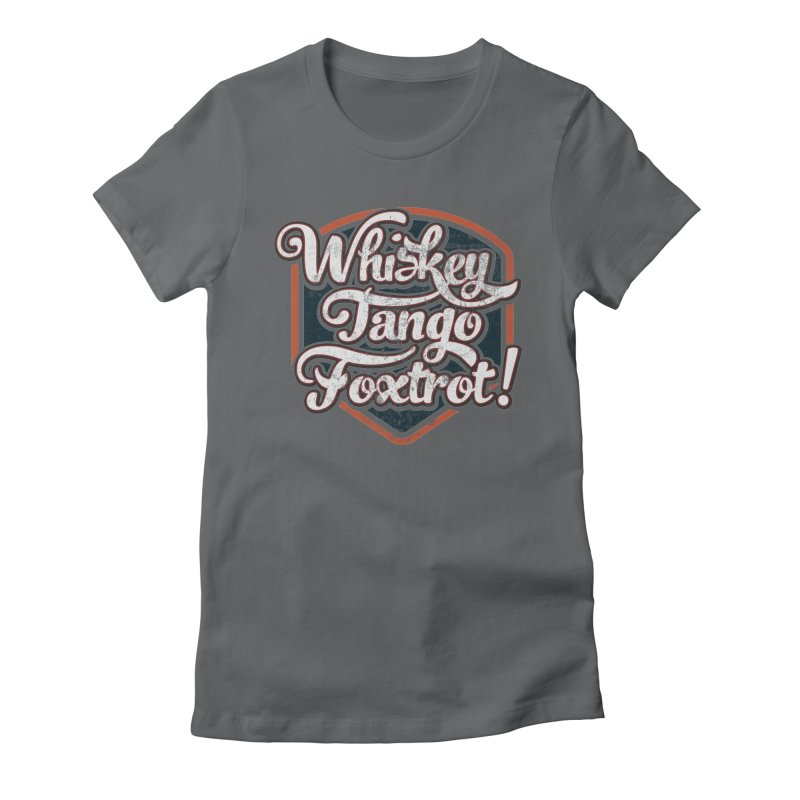 Whiskey Tango Foxtrot: Code Grey Women's Fitted T-Shirt by The Factorie's Artist Shop