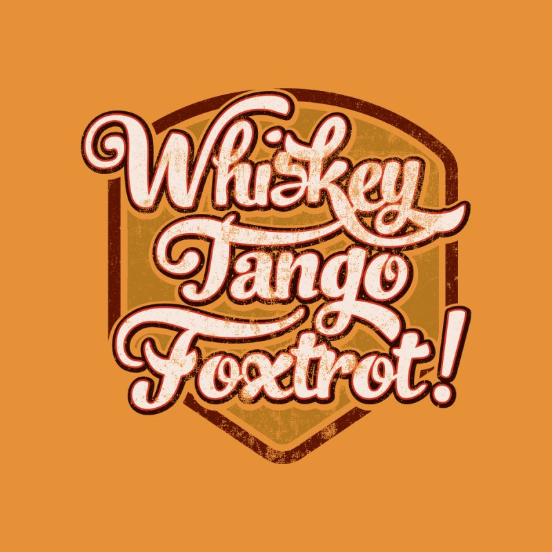 Whiskey Tango Foxtrot: Code Orange None  by The Factorie's Artist Shop