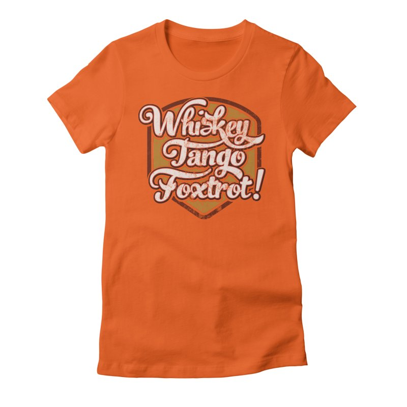 Whiskey Tango Foxtrot: Code Orange Women's Fitted T-Shirt by The Factorie's Artist Shop
