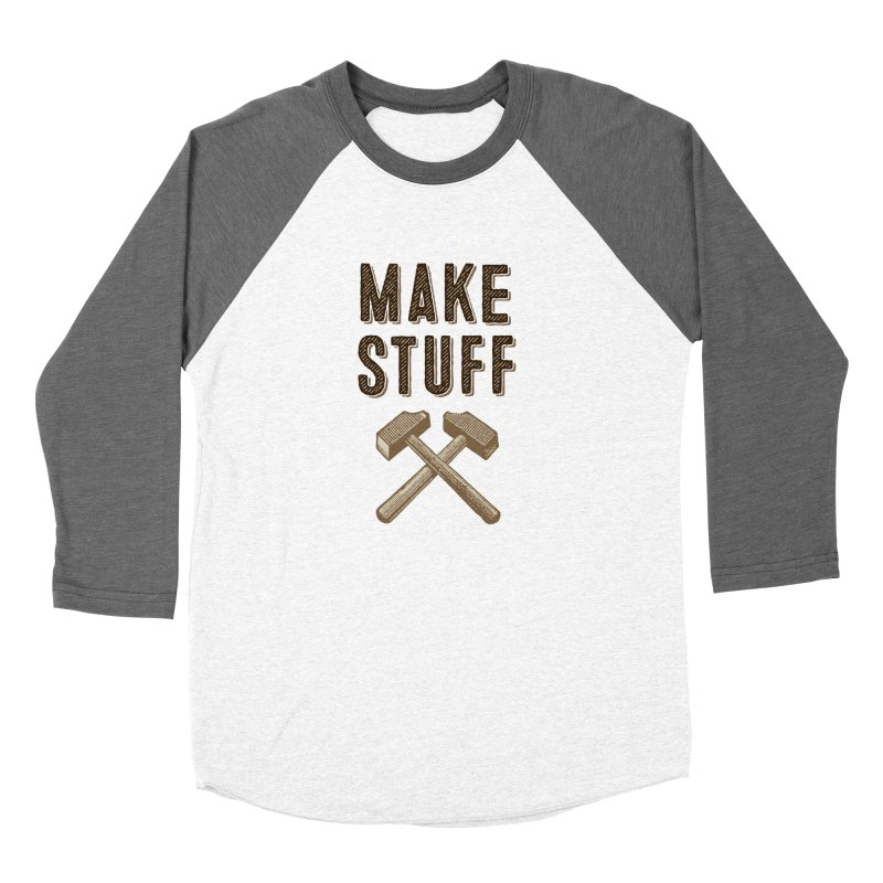 Make Stuff Women's Baseball Triblend T-Shirt by The Factorie's Artist Shop