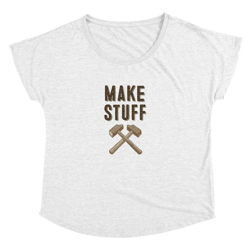 Make Stuff Women's Dolman by The Factorie's Artist Shop