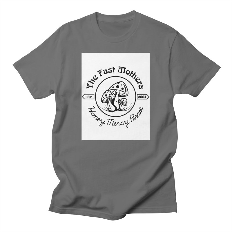 Honey Mercy Please Men's T-Shirt by The Fast Mothers