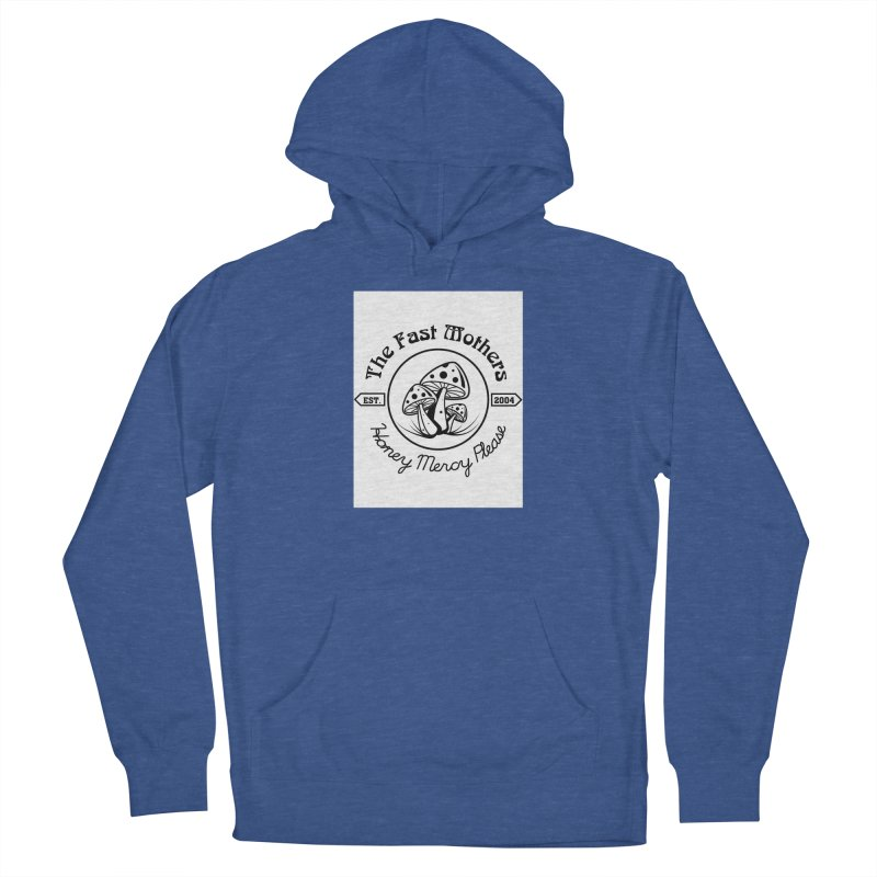 Honey Mercy Please Women's Pullover Hoody by The Fast Mothers