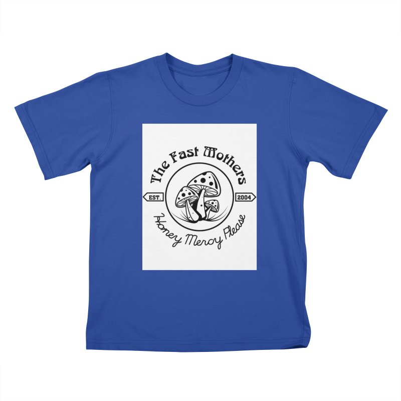 Honey Mercy Please Kids T-Shirt by The Fast Mothers