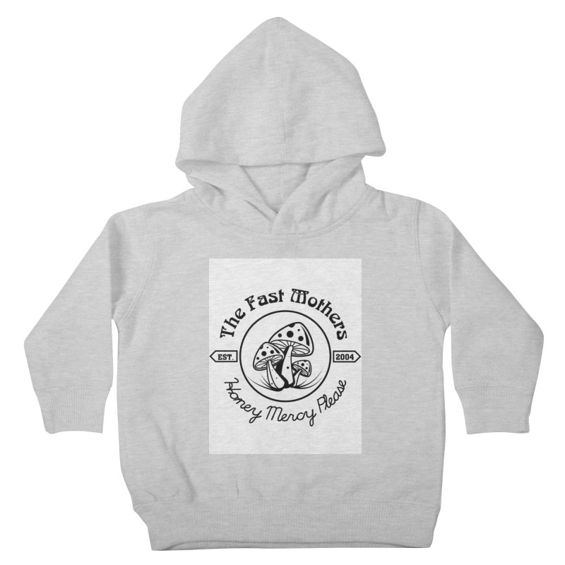 Honey Mercy Please Kids Toddler Pullover Hoody by The Fast Mothers