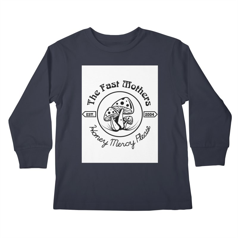 Honey Mercy Please Kids Longsleeve T-Shirt by The Fast Mothers