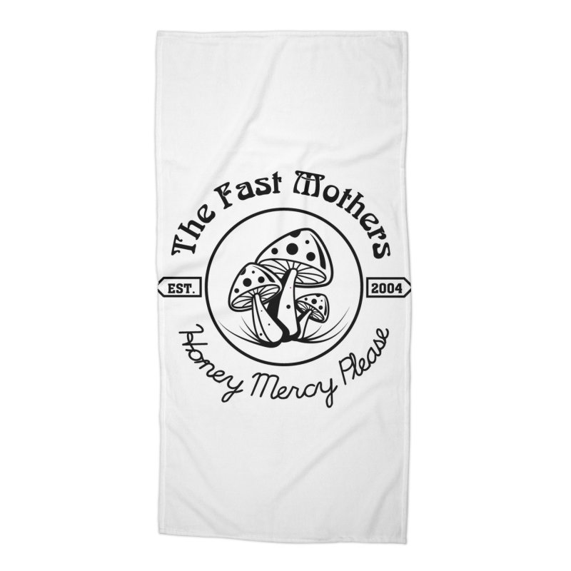 Honey Mercy Please Accessories Beach Towel by The Fast Mothers