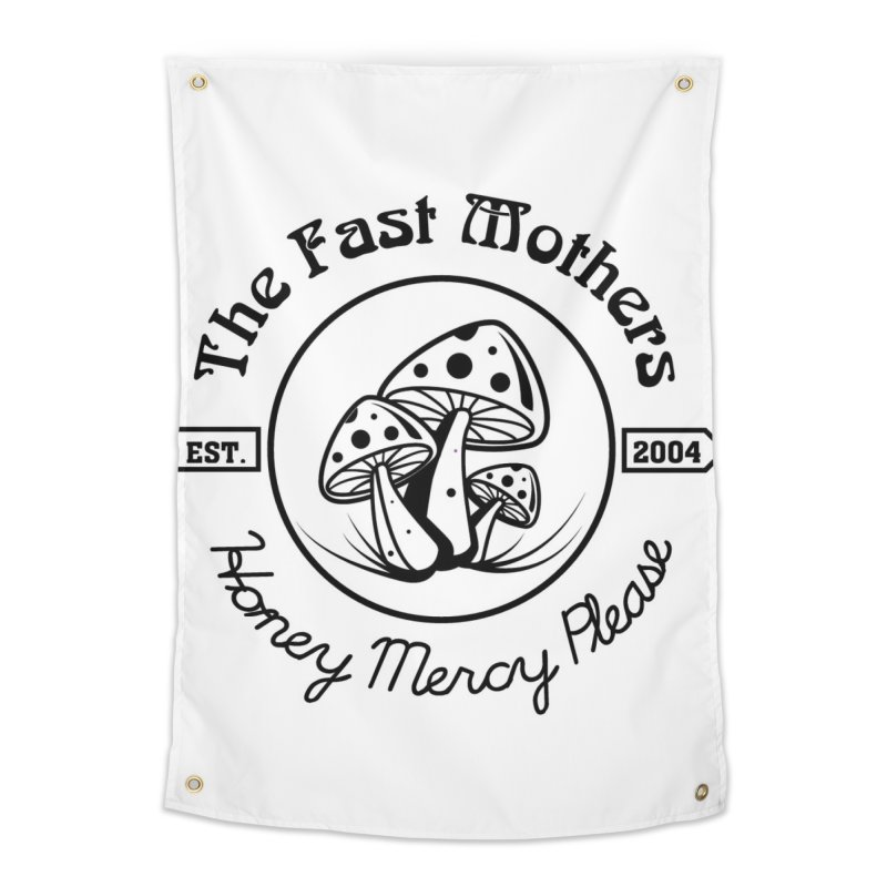 Honey Mercy Please Home Tapestry by The Fast Mothers